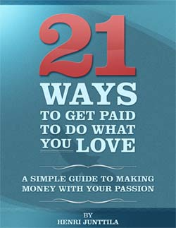 21 Ways to Get Paid to Do What You Love