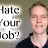 Do You Hate Your Job?