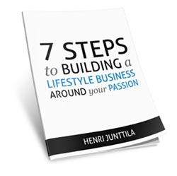 7 Steps to Building a Lifestyle Business Around Your Passion